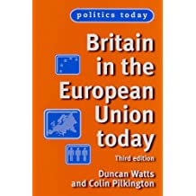 Britain in the European Union Today (Politics Today)
