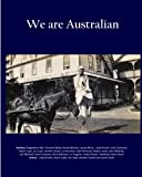 We are Australian (Vol 2 - B/W interior): Australian stories by Aussies: Volume 2