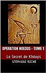 Opération Noesus, tome 1 : Le secret de Khéops par Roche