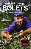 El gran llibre dels bolets: Conèixer-los, trobar-los i cuinar-los