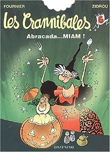 "Afficher ""Crannibales (Les) n° 6<br /> Abracada... miam !"""