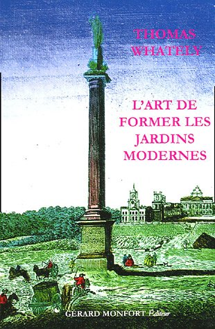 L'art de former les jardins modernes ou l'art des jardins anglais