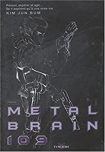 Metal Brain 109 Edition simple Tome 1