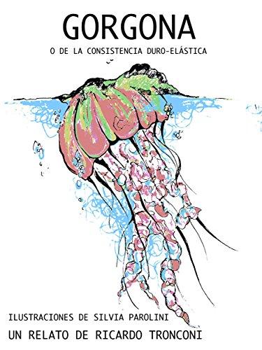 Gorgona, o de la consistencia duro-elástica (La Novella Orchidea nº 37) por Ricardo Tronconi