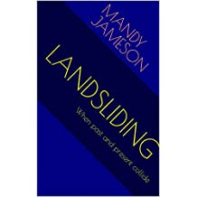 LANDSLIDING: When past and present collide (English Edition)