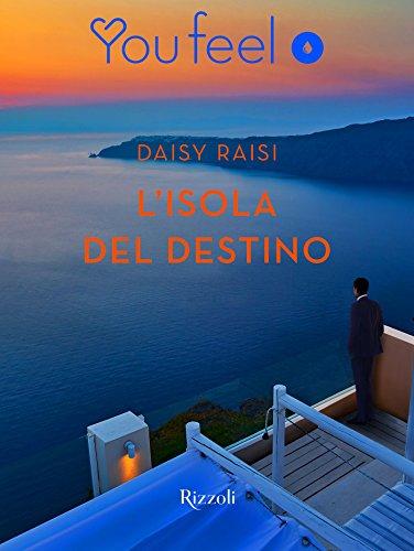 L'isola del destino (YOUFEEL) di [Raisi, Daisy]