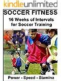 Soccer Fitness : 16 Weeks of Intervals for Soccer Training