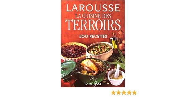 Amazon Fr La Cuisine Des Terroirs 500 Recettes Collectif Livres