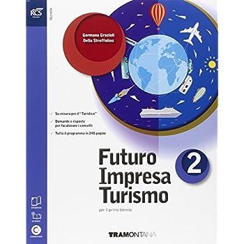Futuro Impresa Turismo. Con Extrakit-Openbook. Per Le Scuole Superiori. Con E-Book. Con Espansione Online: 2