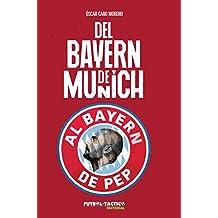 DEL BAYERN DE MUNICH AL BAYERN DE PEP