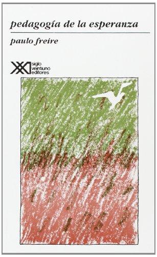 Pedagogía de la esperanza.: Un reencuentro con la Pedagogía del oprimido (Educación) por Paulo Freire