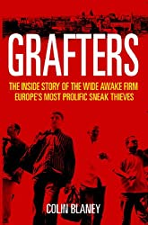 Grafters: The Inside Story of the Wide Awake Firm, Europe's Most Prolific Sneak Thieves