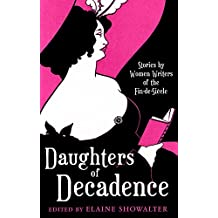 Daughters Of Decadence: Stories by Women Writers of the Fin-de-Siecle