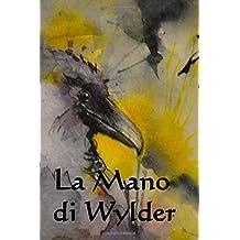 La Mano di Wylder: Wylder's Hand (Italian edition)