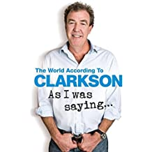 As I Was Saying .: The World According to Clarkson Volume 6