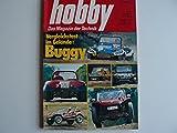 Hobby. Heft Nr. 6 / 73. Das Magazin der Technik. Buggy-Vergleichstest: Außenseiter. Motorrad: Das Zweiradkarussell. Abenteuer Schiffahrt. Fahrrad-Boom.