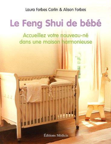 Le Feng Shui de bébé : Accueillez votre nouveau-né dans