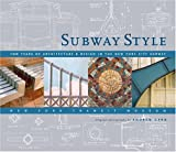 Subway Style: 100 Years of Architecture & Design in the New YorkCity Subway
