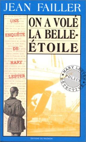 Les Enquêtes de Marie Lester,tome 9 :On a volé la Belle-Etoile!
