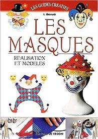 Les masques. Réalisation et modèles par I. Benati