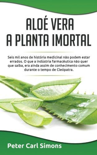 Aloé Vera - a planta imortal: Seis mil anos de história medicinal não podem estar errados.  O que a indústria farmacêutica não quer que saiba, era ... comum durante o tempo de Cleópatra.