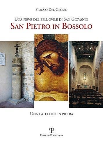 Una pieve del bell'ovile di san Giovanni. San Pietro in Bossolo. Una catechesi in pietra