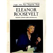 Eleanor Roosevelt: Defender of Human Rights and Democracy (People Who Have Helped the World) by David Winner (1992-02-03)