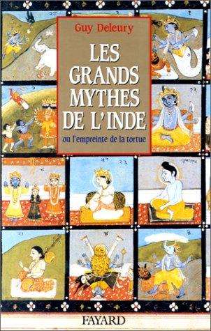 Les Grands Mythes de l'Inde ou l'empreinte de la tortue