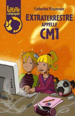 Laure et compagnie, Tome 3 : Extraterrestre appelle CM1 par Catherine Missonnier
