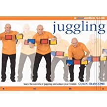 Juggling: Learn the Secrets of Juggling and Amaze Your Friends (Flowmotion)
