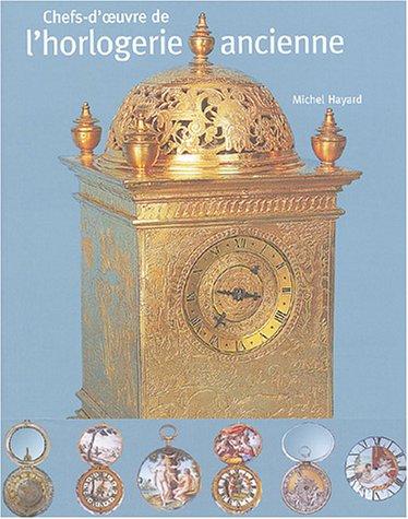 Chefs d'oeuvre de l'horlogerie ancienne