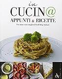 Scarica Libro In cucin Appunti e ricette (PDF,EPUB,MOBI) Online Italiano Gratis