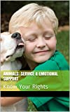 Animals: Service & Emotional Support: Know Your Rights (English Edition)