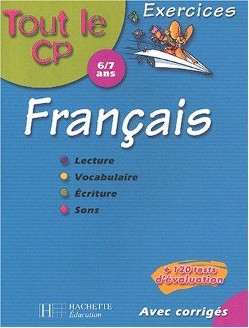 Tout le CP : Français - 6-7 ans (exercices + corrigés)
