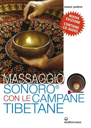 Massaggio Sonoro con le Campane Tibetane (L'altra medicina)