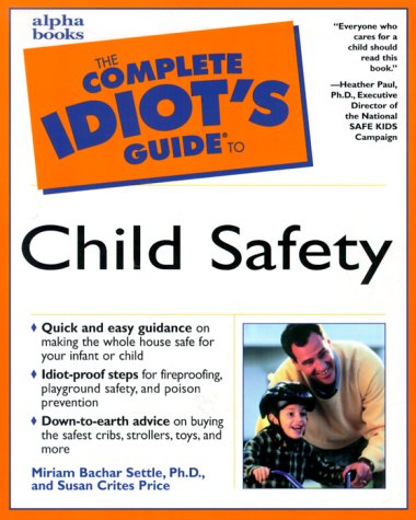 The Complete Idiot's Guide to Child Safety PDF Books