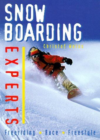 Snowboarding Experts: Freeriding--Race--Freestyle
