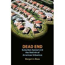 Dead End: Suburban Sprawl and the Rebirth of American Urbanism (English Edition)