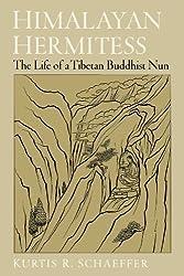 Himalayan Hermitess: The Life of a Tibetan Buddhist Nun by Kurtis R. Schaeffer (2004-07-08)