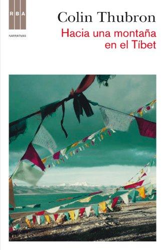Hacia una montaña en el Tibet (NARRATIVAS) por Colin Thubron