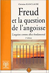 Freud et la question de l'angoisse : L'angoisse comme affect fondamental Broché