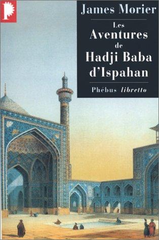 Les aventures de Hadji Baba d'Ispahan par James Morier