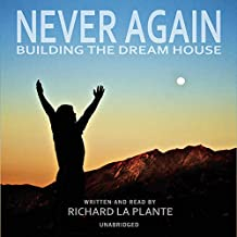 Never Again: Building the Dream House
