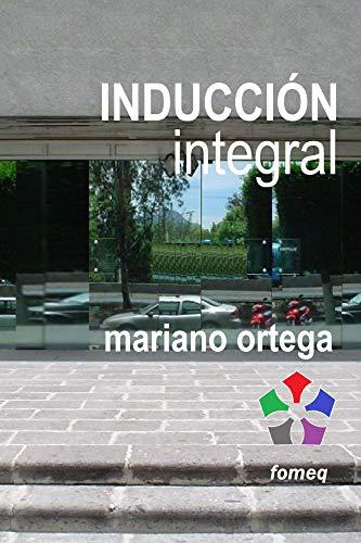 Inducción integral por Mariano Ortega
