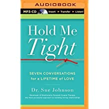 Hold Me Tight: Seven Conversations for a Lifetime of Love by Sue Johnson (2014-04-15)