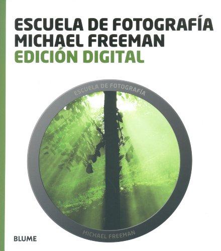 Escuela fotograf¡a. Edici¢n digital (Escuela fotografía) por Michael Freeman