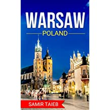 Warsaw : The best Warsaw Travel Guide The Best Travel Tips About Where to Go and What to See in Warsaw,Poland: (Warsaw tour guide, Warsaw travel ... Travel ... Poland, Travel to Warsaw) (English Edition)