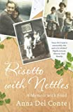 Risotto with Nettles: A Memoir with Food by Anna Del Conte (2010-09-06)
