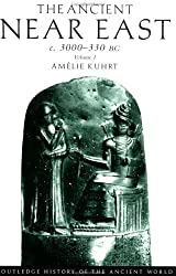 The Ancient Near East c. 3000-330 BC, Vol. 1 (Routledge History of the Ancient World) by Amelie Kuhrt (2005-05-03)