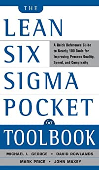 The Lean Six Sigma Pocket Toolbook: A Quick Reference Guide to Nearly 100 Tools for Improving Quality and Speed par [George, Michael, Maxey, John, Rowlands, David, Upton, Malcolm]